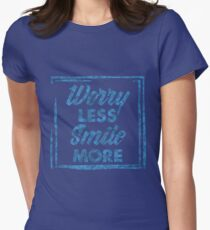 """Worry Less, Smile More"" T-Shirt"