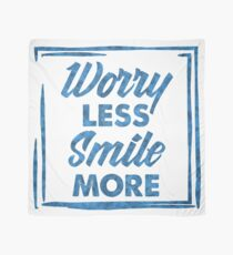 """""""Worry Less, Smile More"""" Scarf"""