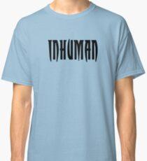 inhuman Classic T-Shirt