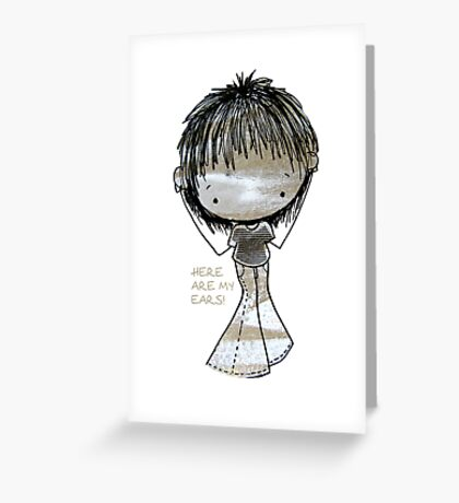 Here are my Ears - White NOise Greeting Card