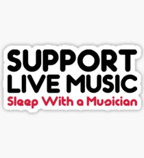 Support Live Music Funny Quote Sticker