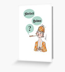 Sherlock Holmes: Love is a 3 Pipe Problem Greeting Card