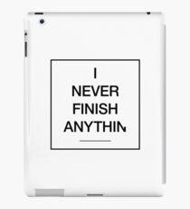 I Never Finish Anything iPad Case/Skin