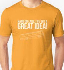 Hang On Lads... Unisex T-Shirt