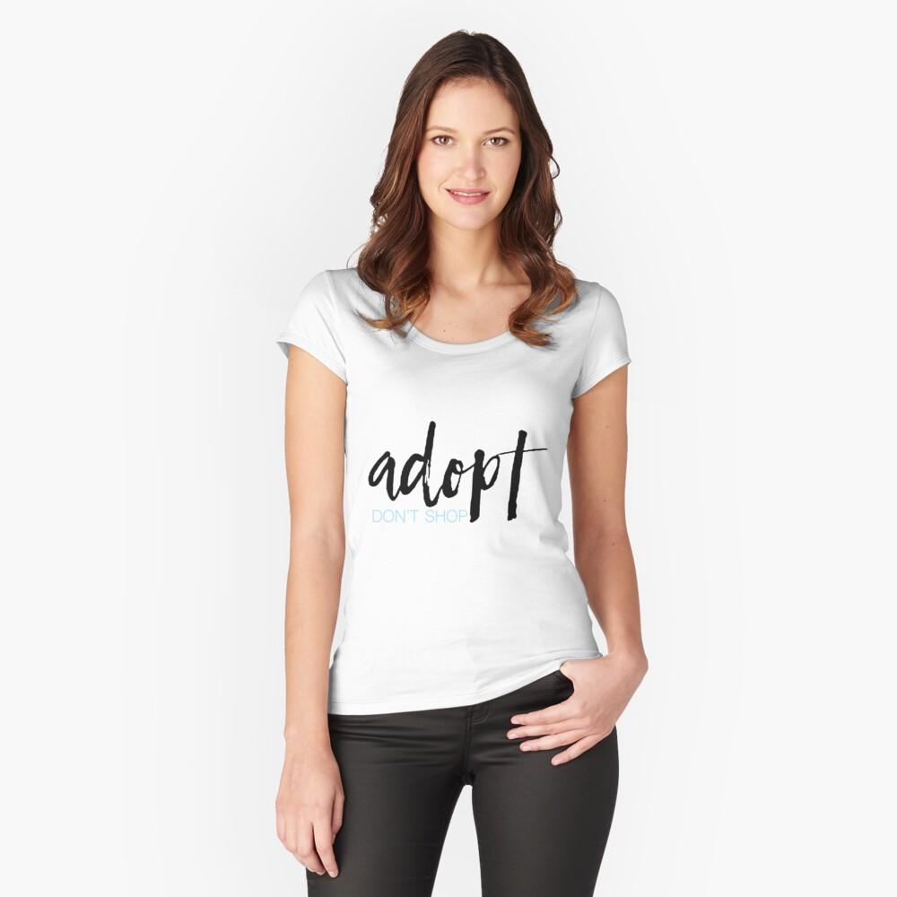 Adoptieren nicht einkaufen Tailliertes Rundhals-Shirt