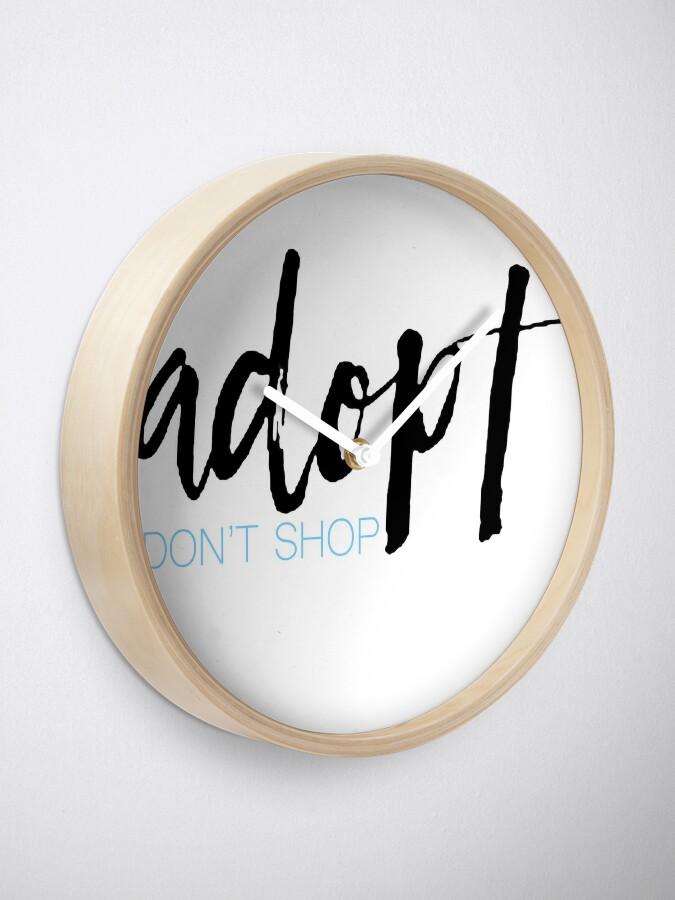 Alternative Ansicht von Adoptieren nicht einkaufen Uhr