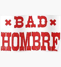 Bad Hombre Poster