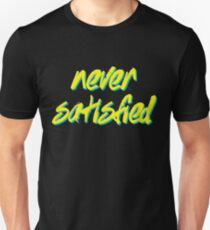 Never Satisfied - Gym Motivation T-Shirt