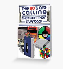 the 80's are calling Greeting Card