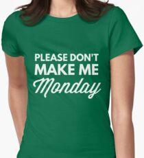 Please don't make me Monday T-Shirt