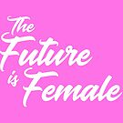 The Future is Female by machmigo