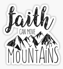 Faith Can Move Mountains - Matthew 17:20 - Bible Verse Sticker