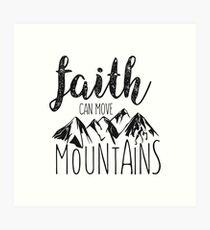Faith Can Move Mountains - Matthew 17:20 - Bible Verse Art Print