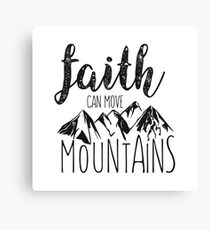 Faith Can Move Mountains - Matthew 17:20 - Bible Verse Canvas Print