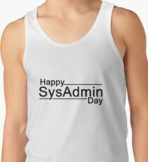 Happy SysAdmin Day Tank Top