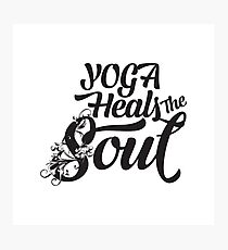 Yoga Heals The Soul - Inspirational And Motivational Modern Typography Text Design Photographic Print