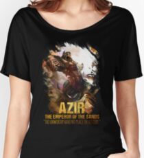 League of Legends AZIR - [The Emperor Of The Sand] Women's Relaxed Fit T-Shirt