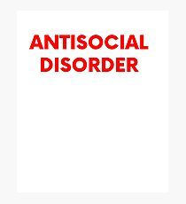 Antisocial Disorder Photographic Print