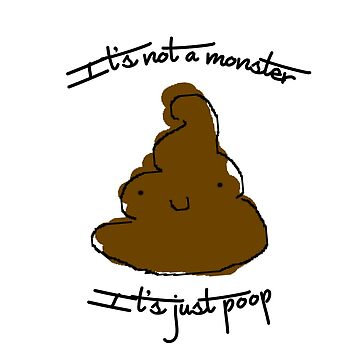 It's not a monster, it's just poop (DR QUOTES) by vinny0515