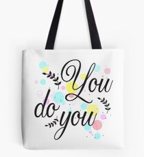You do you Tote Bag