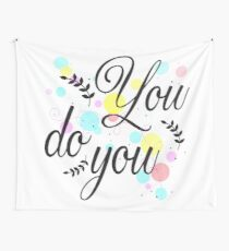 You do you Wall Tapestry