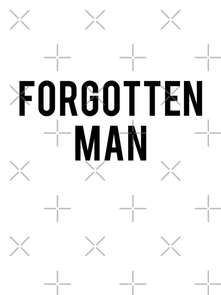 FORGOTTEN MAN by CentipedeNation