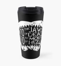 Into the Jaws of Death Into the Mouth of Hell Travel Mug