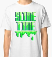 SLIME TIME - A TIME FOR SLIME Classic T-Shirt