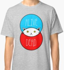 Schrodinger's cat is dead and alive Classic T-Shirt