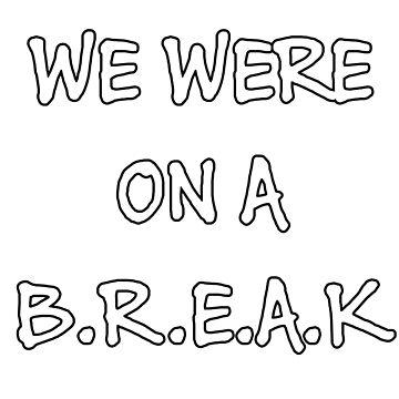 We were on a break (White) by Llanjaron