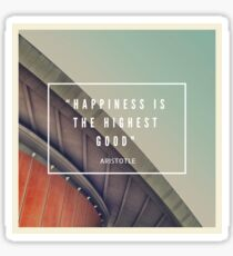 Happiness is the Highest Good - Aristotle Sticker