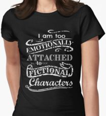 I am too emotionally attached to fictional characters - white version T-Shirt