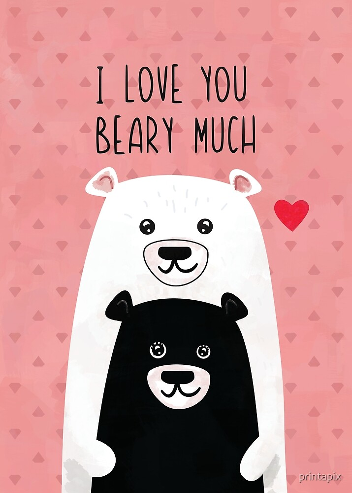 I love you beary much by printapix