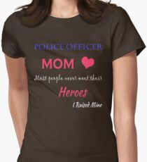 POLICE OFFICER MOM. MOST PEOPLE NEVER MEET THEIR HEROS I RAISED MINE. T-Shirt