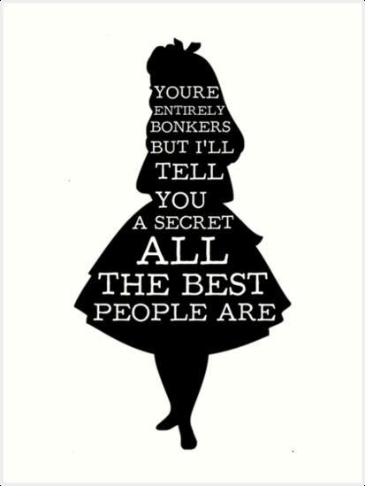 Quot Alice In Wonderland Have I Gone Bonkers Quote Quot Art Print