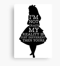 Alice In Wonderland My Reality Quote Canvas Print