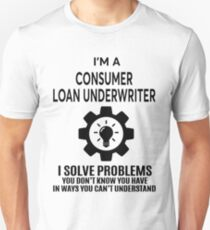 CONSUMER LOAN UNDERWRITER - NICE DESIGN 2017 T-Shirt