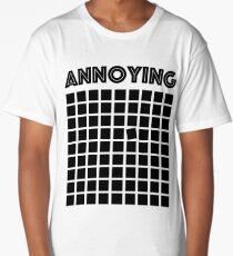 ANNOYING Long T-Shirt