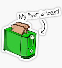 Liver Disease My liver is toast Sticker