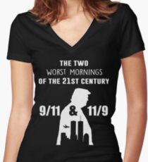 The two worst mornings of the 21st century 9/11 and 11/9 Women's Fitted V-Neck T-Shirt