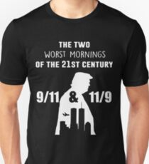 The two worst mornings of the 21st century 9/11 and 11/9 T-Shirt
