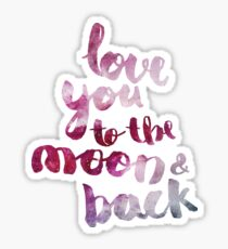 "SCARLET ROSE ""LOVE YOU TO THE MOON AND BACK"" QUOTE Sticker"