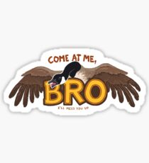 """Come at me BRO"" Canada Goose Sticker"