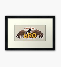 """""""Come at me BRO"""" Canada Goose Framed Print"""