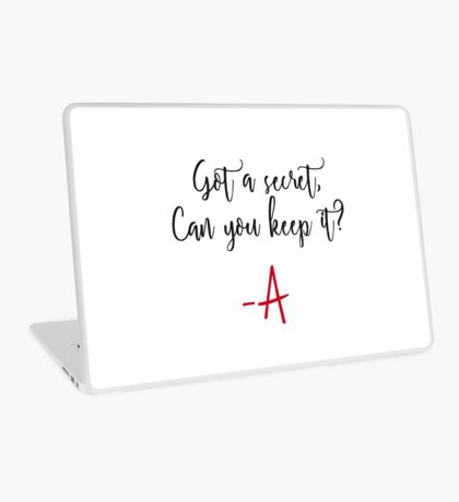 Got a secret, Can you keep it? Laptop Skin