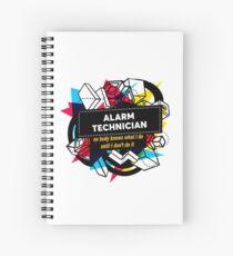 ALARM TECHNICIAN Spiral Notebook