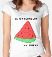 Be watermelon, my friend Women's Fitted Scoop T-Shirt