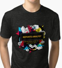 REPORTS ANALYST Tri-blend T-Shirt