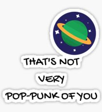That's Not Very Pop-Punk of You Sticker