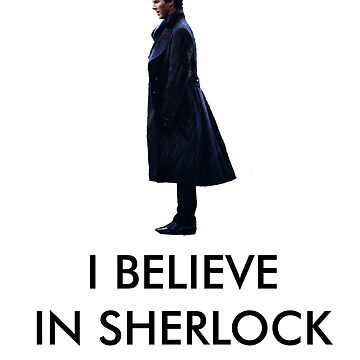 I Believe in Sherlock - White by jessvasconcelos